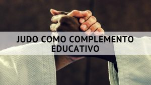 Judo como complemento educativo